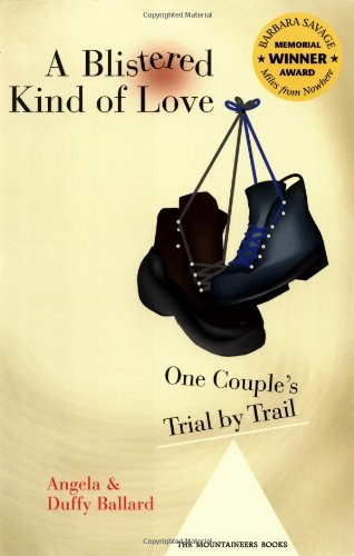 A Blistered Kind of Love: One Couple's Trial by Trail