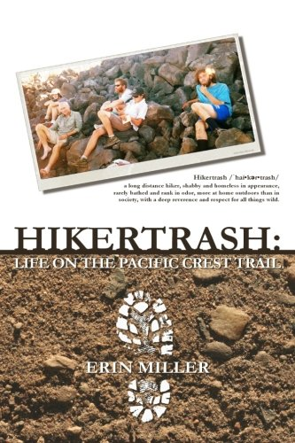 Hikertrash: Life on the Pacific Crest Trail