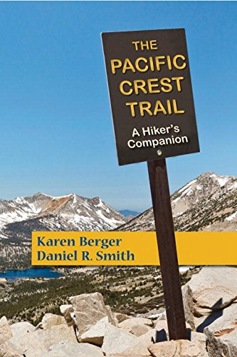 The Pacific Crest Trail – A Hiker's Companion